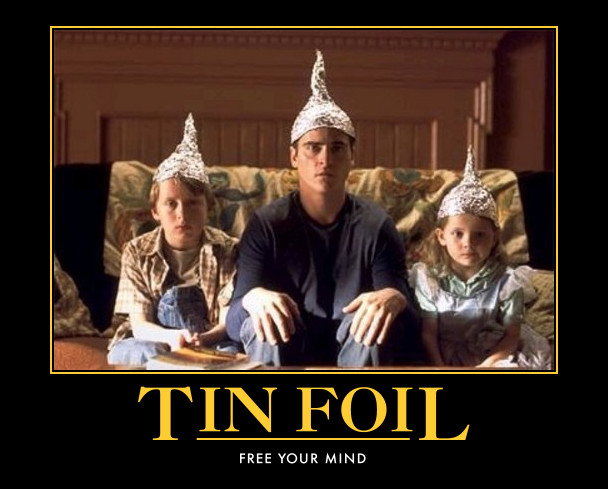 Signs tin foil hats