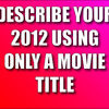 cshawnmcdonald's photos in Describe Your 2012 Using Only A Movie Title