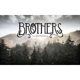 Brothers: A Tale Of Two Sons Starbreeze Studios
